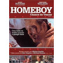 Dvd - Homeboy - Chance De Vencer - Mickey Rourke ( Seminovo)