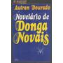 Novelário De Donga Novais - Autran Dourado - 1ª Edição