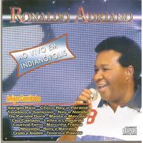 Cd Ronaldo Adriano - Ao Vivo Em Indianópolis - Novo***