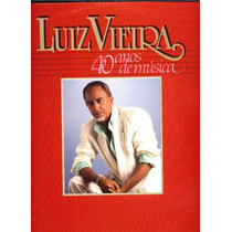 Luiz Vieira Lp 40 Anos De Música 1986