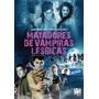 Dvd Original Do Filme Matadores De Vampiras Lésbicas