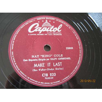 78 Rpm Zerado Nat King Cole-78 Rpm 1959-make It Last Sucu Su