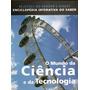 Livro: O Mundo Da Ciência E Da Tecnologia
