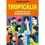 Livro Tropicália - História Revolução Musical (carlos Calado