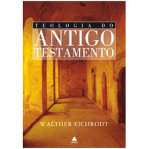 Livro Teologia Do Antigo Testamento Frete 10 Reais Todo Bras