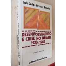 Desenvolvimento E Crise No Brasil - 1930 / 1983 - Política