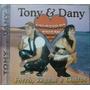 Cd Tony & Dany - Forró, Reggae, E Outros Frete Gratis