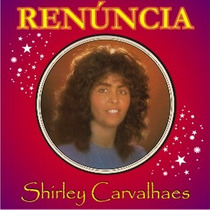 Shirley Carvalhaes - Playback Renúncia