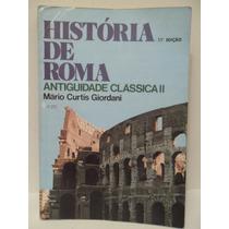 História De Roma Antiguidade Clássica 2 Mario Curtis Giordan