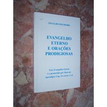 Evangelho Eterno E Orações Prodigiosas, Osvaldo Polidoro