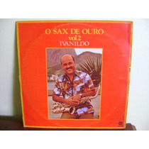 Disco Antigo Vinil Lp Ivanildo Sax De Ouro Vol 2 1980