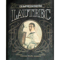 Toulouse Lautrec Série Os Impressionistas Editôra 3 1973