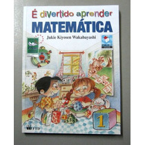 É Divertido Aprender Matemática 1 - J. K. Wakabayashi