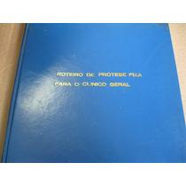 Livro = Roteiro De Protese Fixa Para O Clinico Geral