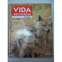 Enciclopédia Vida Selvagem - Larousse -animais Da Savana V
