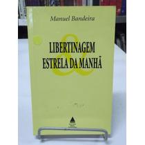 Livro - Libertinagem & Estrela Da Manhã - Manuel Bandeira
