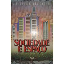 Sociedade E Espaço- J.willian Vesentini