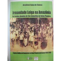 Irmandade Leiga Na Amazônia