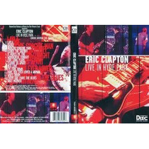 Dvd - Eric Clapton - Live In The Hyde Park