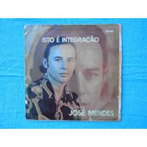 Lp José Mendes P/1974- Isto É Integração