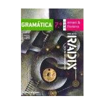 Projeto Radix Gramática - 7º Ano - Nova Ortografia