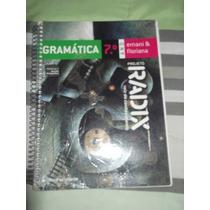 Gramática Projeto Radix 7º Ano - Ernani E Floriano 2ª Ediçã