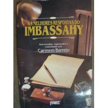 As Melhores Respostas De Imbassahy Carmem Barreto
