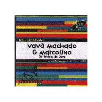 Cd Vava Machado E Marcolino - Bridoes De Ouro Frete Gratis