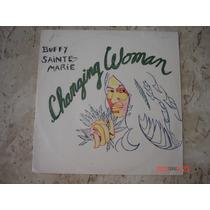 Lp Buffy Sainte-marie: Changing Woman