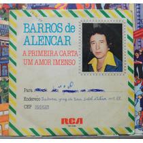 Barros De Alencar Primeira Carta- Compacto Vinil- Rca Victor