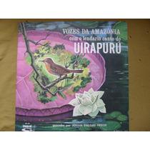 Lp-vozes Da Amazonia Com O Lendario Canto Do Uirapurú