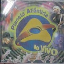 Cd Planeta Atlântida - Ao Vivo - Novo***