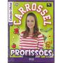 Livro Carrossel 7 Capa Dura Oficial Novela Profissões -novo