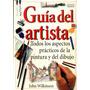 Del Artista Todos Los Aspectos Practicos De La Pintura Y Dib