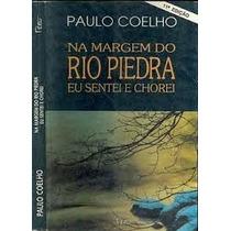 Livro- Na Margem Do Rio Piedra- Paulo Coelho-frete Gratis