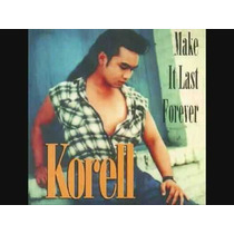 Cd-korell-make It Last Forever