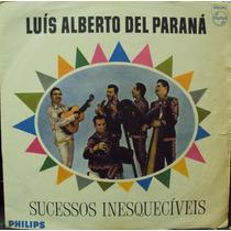 Lp.luís Alberto Del Paraná Sucessos Inesqueciv(frete Grátis)