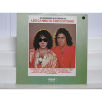 Léo Canhoto E Robertinho - Os Grandes Sucessos - Lp Rca 1981