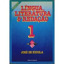 Língua Literatura & Redação 1 - José De Nicola- Ed. Scipione