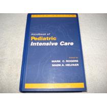 Livro Handbook Of Pediatric Intensive Care - 3a. Edição 1999