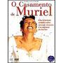Dvd O Casamento De Muriel - Edição Ofical Europa