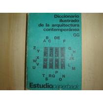 Dicionário Ilustrado De La Arquitetura Contemporânea