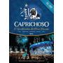 Caprichoso - 2013 O Centenário De Uma Paixão - Dvd + Cd Novo