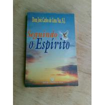 Livro - Seguindo O Espírito - Dom José Carlos De Lima Vaz Sj