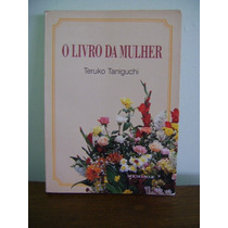 Livro O Livro Da Mulher- Teruko Taniguchi - Seicho-no-ie