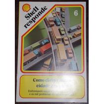 Revista Shell Responde Nº 6 Como Dirigiri Numa Cidade Grande