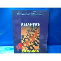 Livro: Alianças Erradas Ezequiel Teixeira Edt Central Gospel