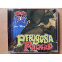 Forró Perigosa Paixão- Cd Ao Vivo- 2004- Original- Lacrado!