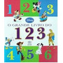 O Grande Livro Do 1 2 3 - Walt Disney