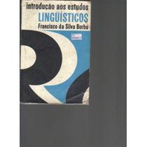 Introdução Aos Estudos Linguisticos-francisco Da Silva Borba